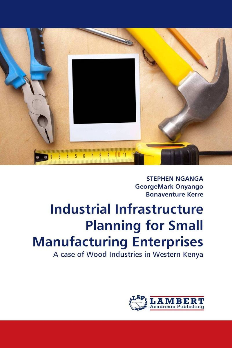 Industrial Infrastructure Planning for Small Manufacturing Enterprises цветная бумага henan university of technology press