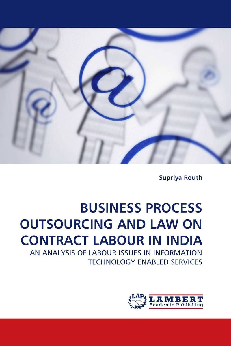 BUSINESS PROCESS OUTSOURCING AND LAW ON CONTRACT LABOUR IN INDIA sports law in russia monograph