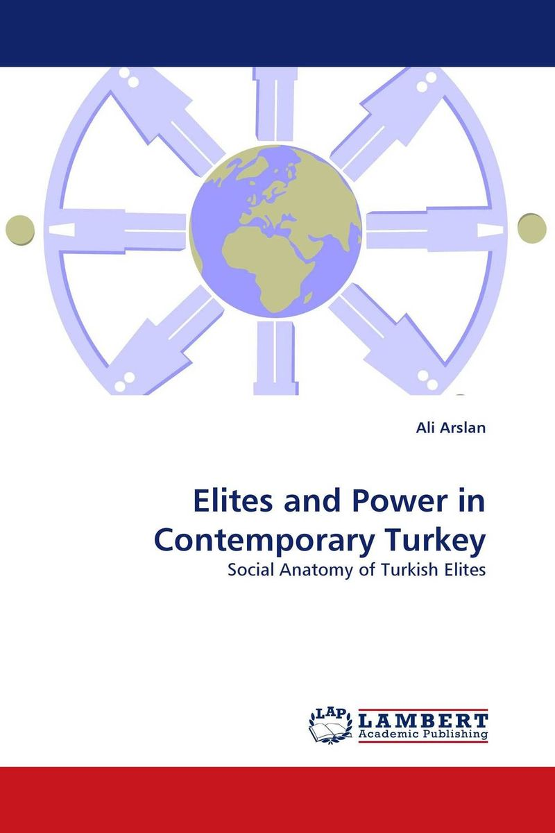 Elites and Power in Contemporary Turkey the politics of change in venezuela – the failure of elites v 2