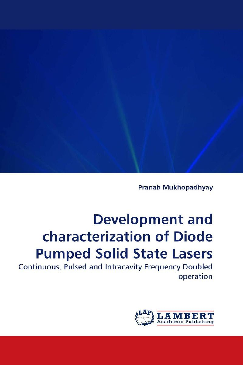 Development and characterization of Diode Pumped Solid State Lasers affair of state an