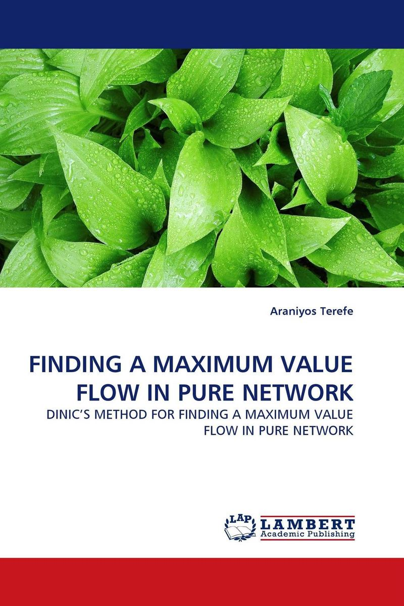 FINDING A MAXIMUM VALUE FLOW IN PURE NETWORK douglas w hubbard how to measure anything finding the value of intangibles in business