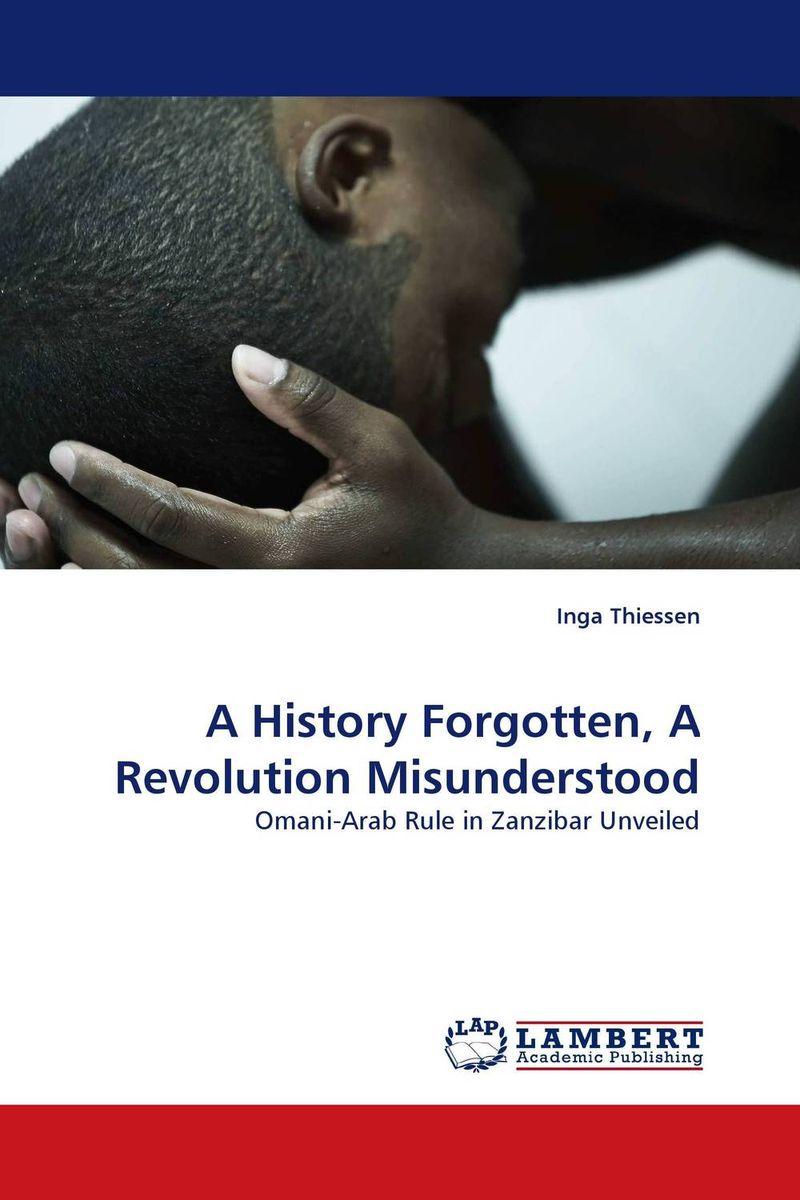 Zakazat.ru A History Forgotten, A Revolution Misunderstood