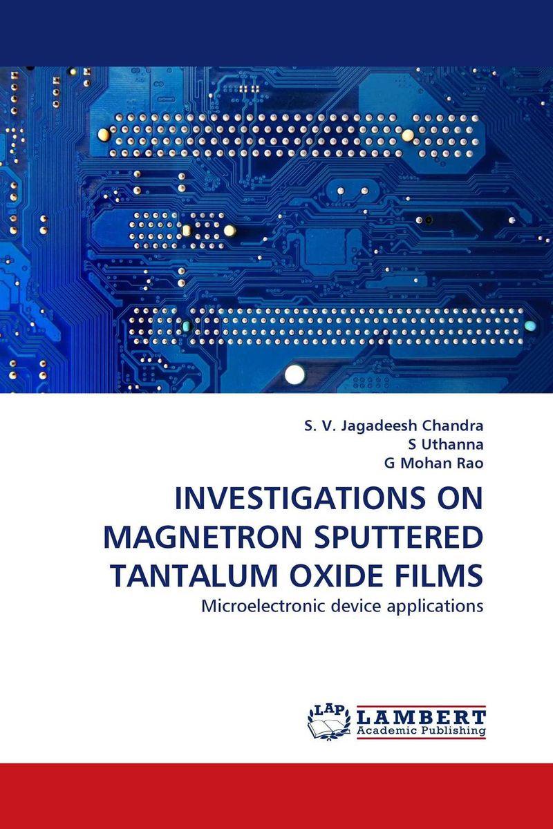 INVESTIGATIONS ON MAGNETRON SPUTTERED TANTALUM OXIDE FILMS juan martinez vega dielectric materials for electrical engineering