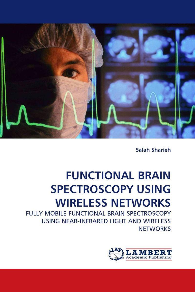 FUNCTIONAL BRAIN SPECTROSCOPY USING WIRELESS NETWORKS brave new brain