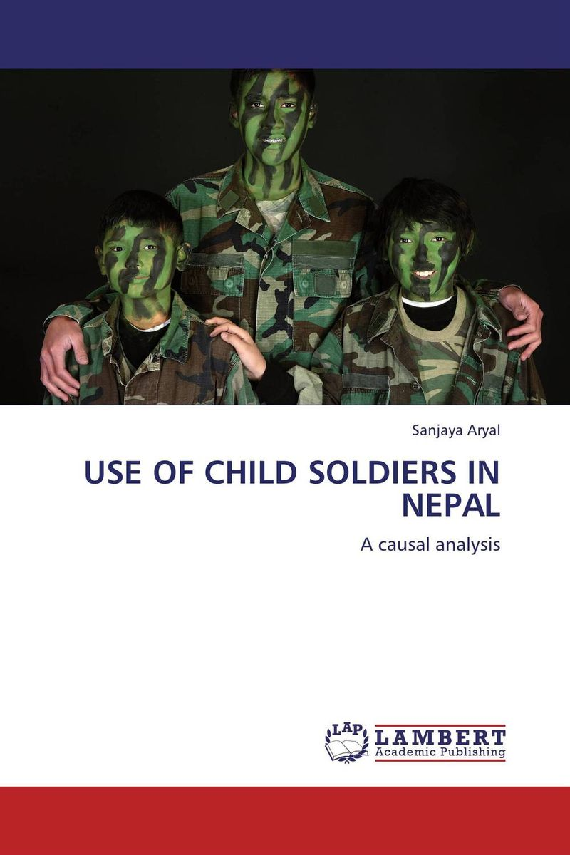 USE OF CHILD SOLDIERS IN NEPAL bwimana aembe reintegration of ex child soldiers for a peace process