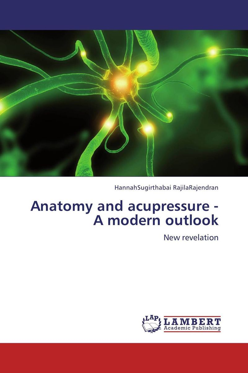 Anatomy and acupressure -A modern outlook anatomy of a disappearance