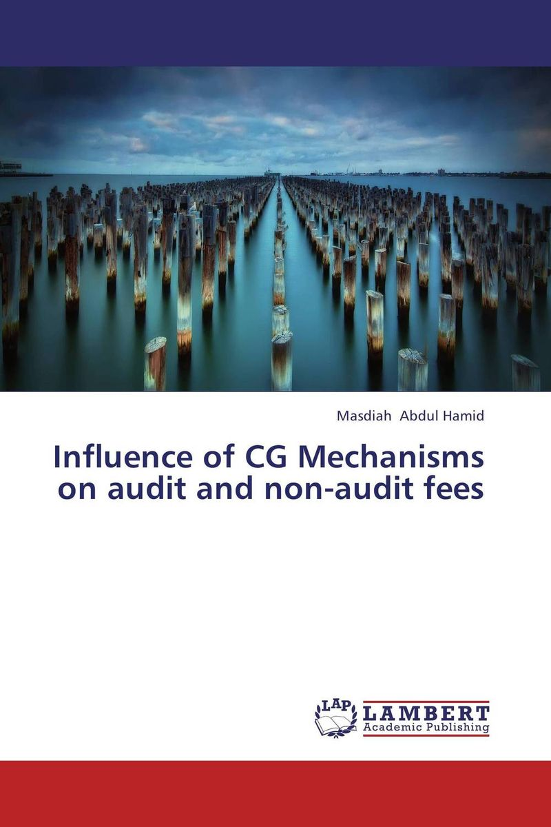 Influence of CG Mechanisms on audit and non-audit fees corporate governance audit quality and opportunistic earnings