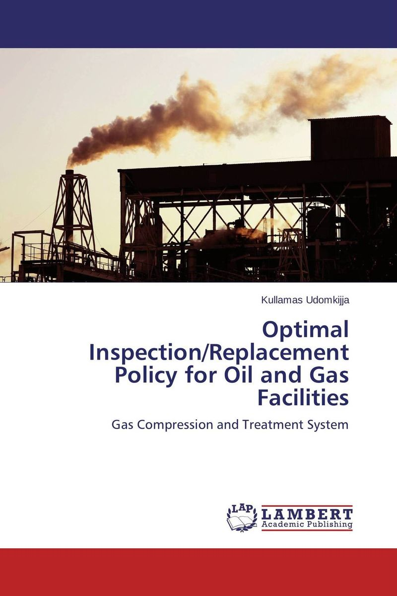 Optimal Inspection/Replacement Policy for Oil and Gas Facilities optimal and efficient motion planning of redundant robot manipulators