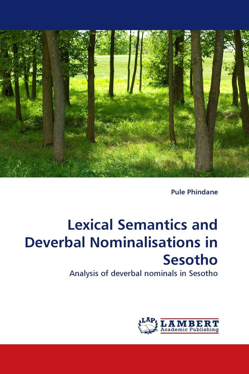 Lexical Semantics and Deverbal Nominalisations in Sesotho semantics