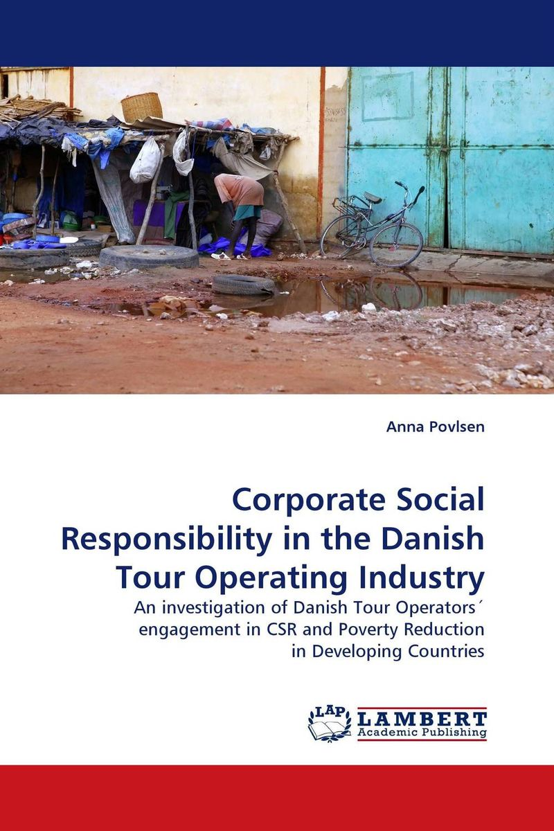 Corporate Social Responsibility in the Danish Tour Operating Industry corporate social responsibility in small medium and large industries