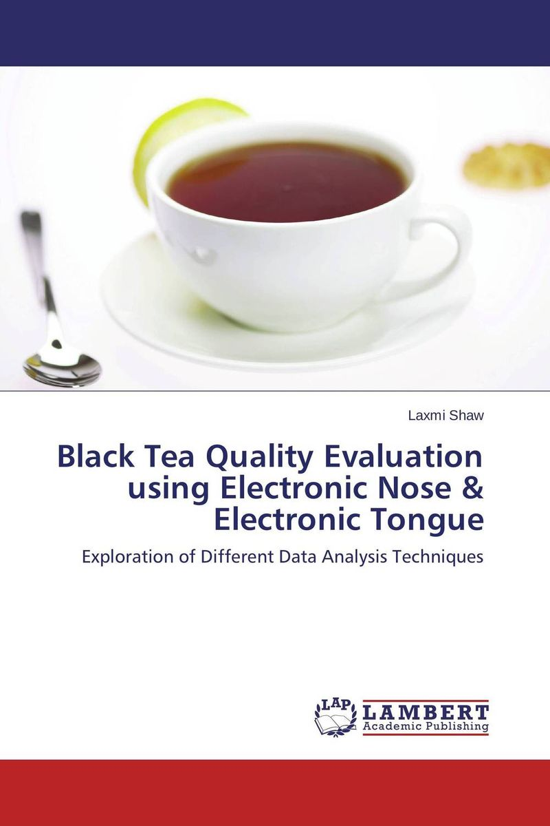 Black Tea Quality Evaluation using Electronic Nose & Electronic Tongue