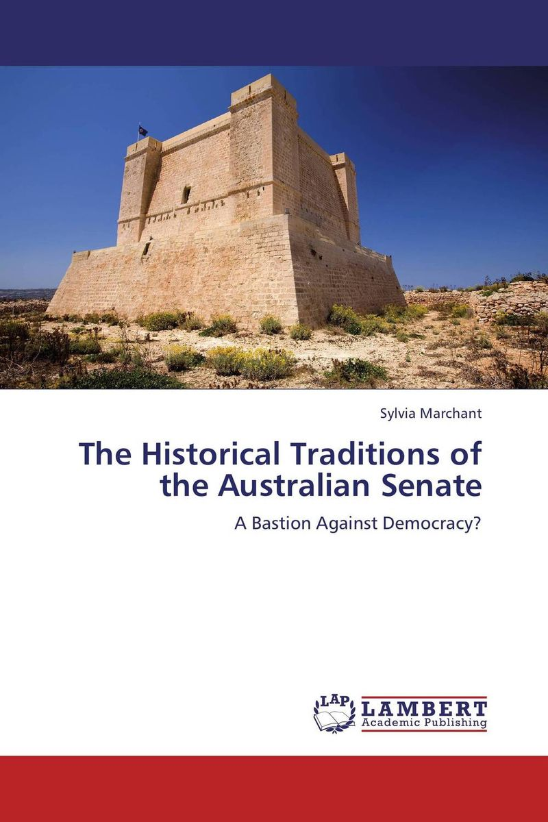 The Historical Traditions of the Australian Senate the historical study of women