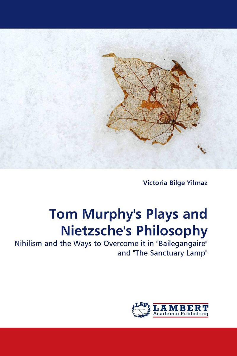 Tom Murphy''s Plays and Nietzsche''s Philosophy ways of meaning – an introduction to a philosophy of language