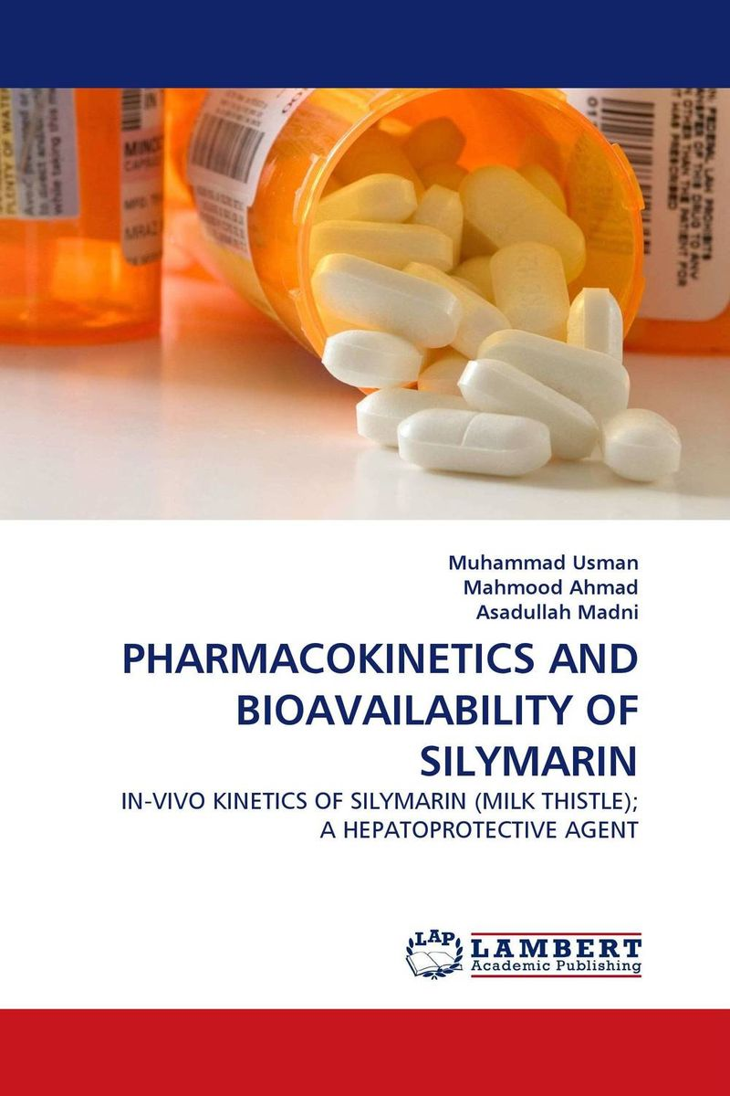 PHARMACOKINETICS AND BIOAVAILABILITY OF SILYMARIN muhammad usman mahmood ahmad and asadullah madni pharmacokinetics and bioavailability of silymarin