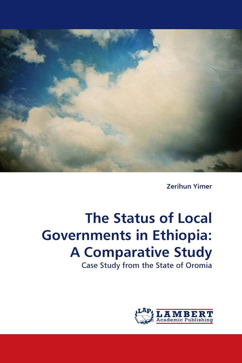 The Status of Local Governments in Ethiopia: A Comparative Study evaluation of accreditation practice in ethiopia