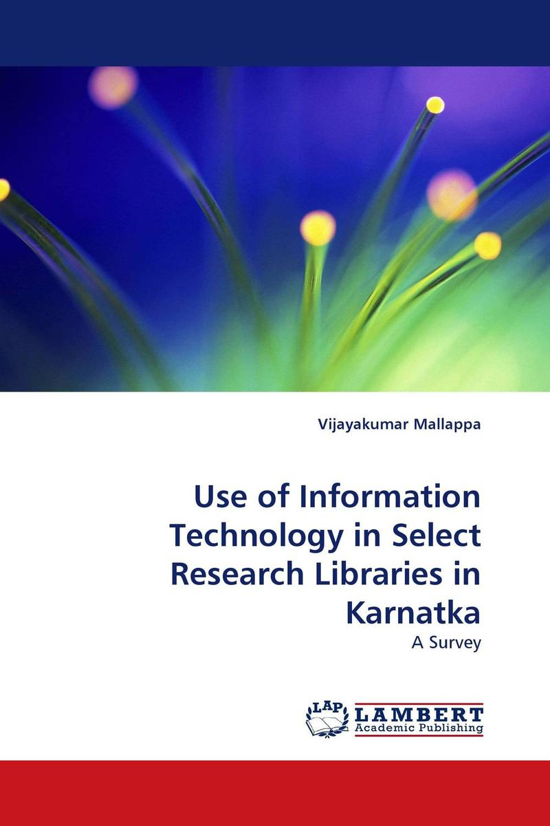 Use of Information Technology in Select Research Libraries in Karnatka measures of information and their applications to various disciplines