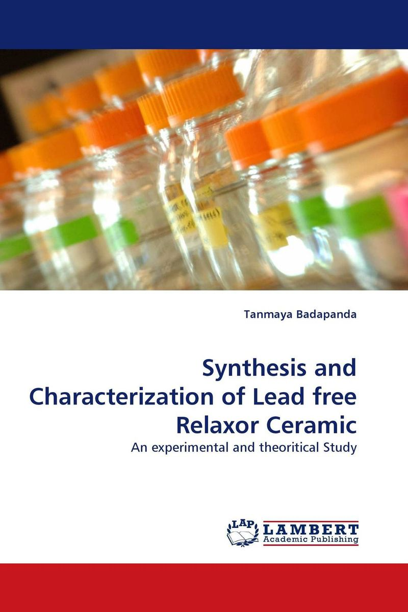 Synthesis and Characterization of Lead free Relaxor Ceramic synthesis characterization and applications of nano cdha
