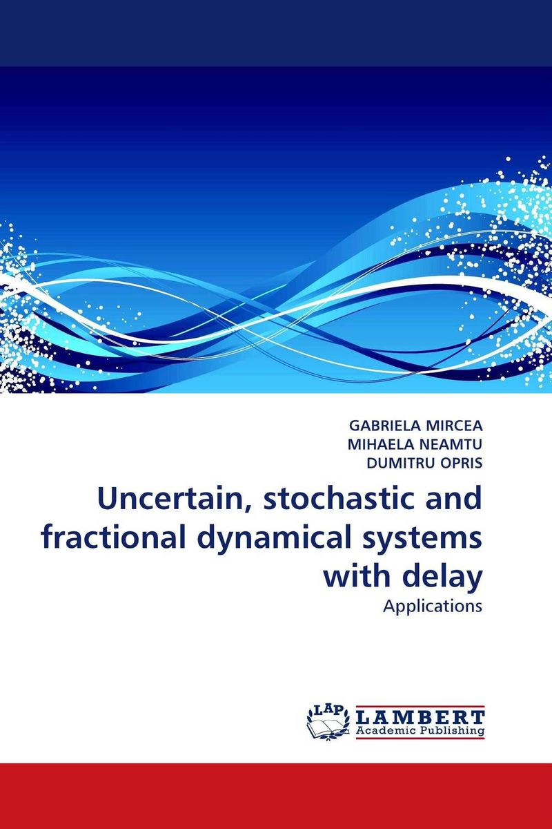 Uncertain, stochastic and fractional dynamical systems with delay