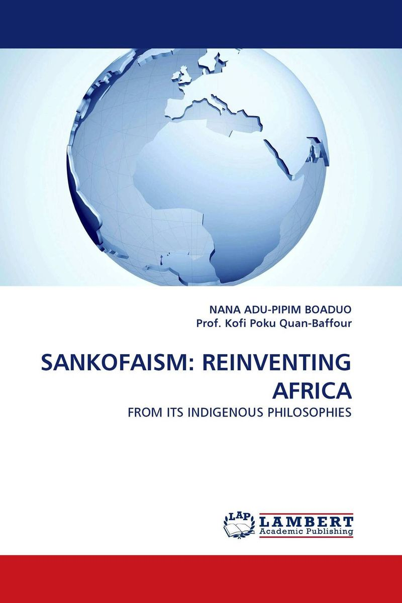 SANKOFAISM: REINVENTING AFRICA a study of the religio political thought of abdurrahman wahid