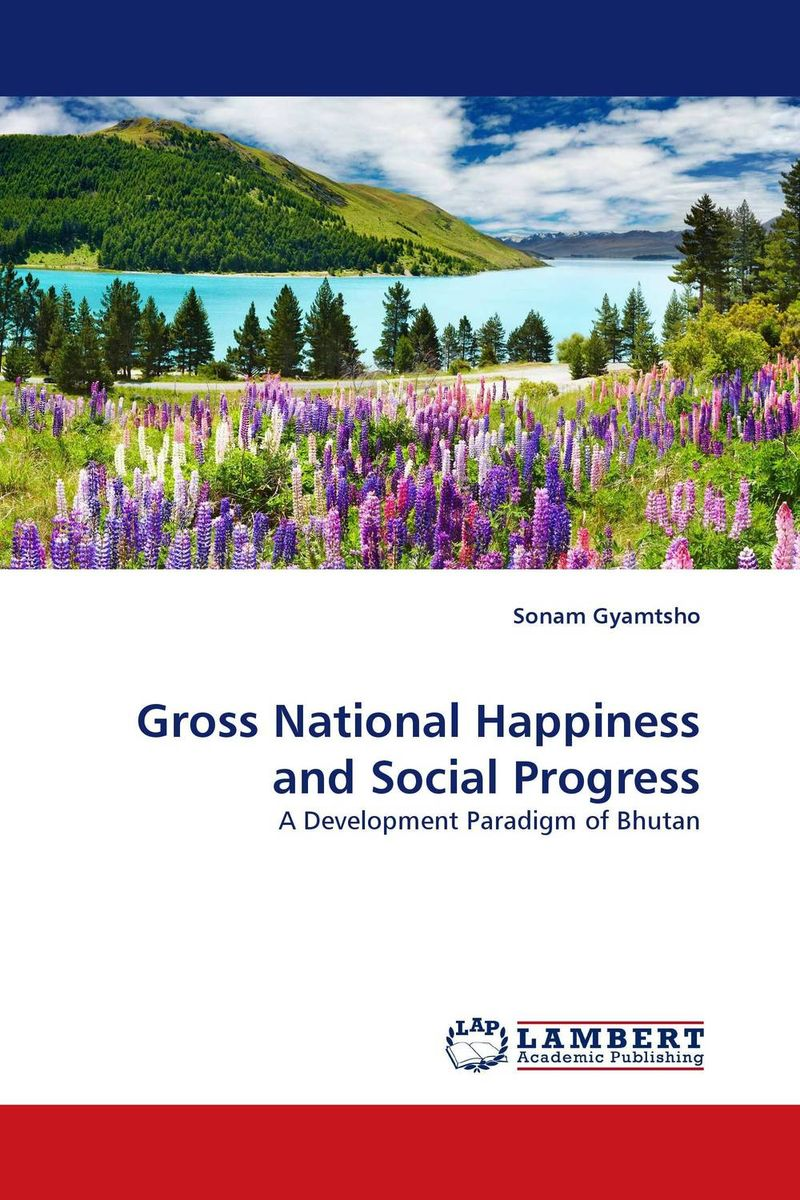 Gross National Happiness and Social Progress the ministry of utmost happiness