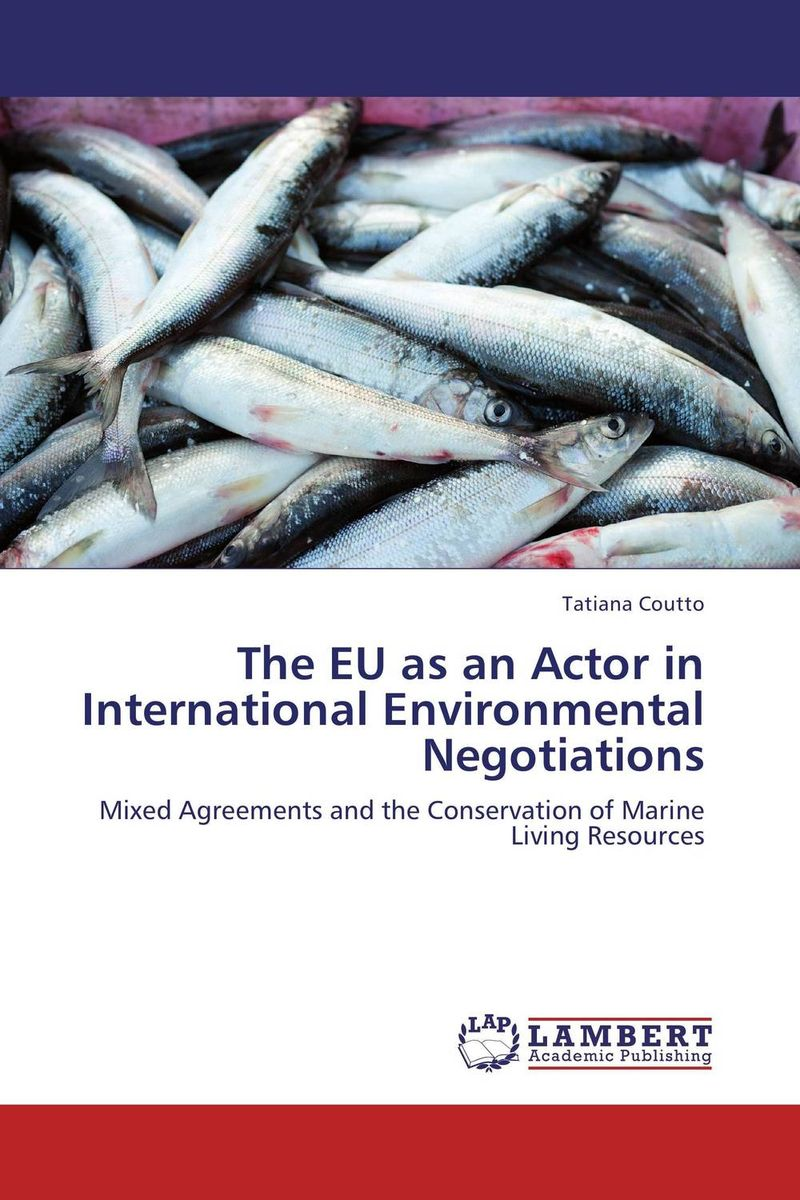 The EU as an Actor in International Environmental Negotiations the plural actor