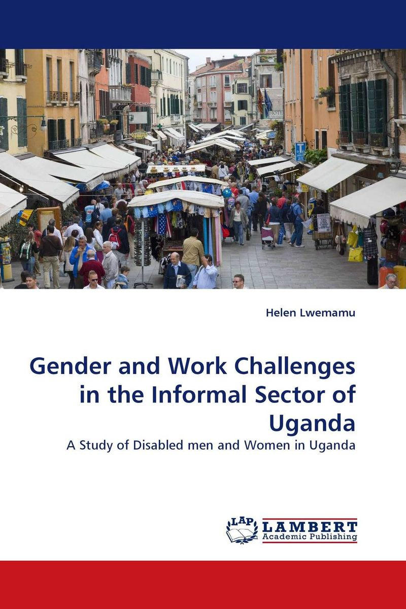 Gender and Work Challenges in the Informal Sector of Uganda j greer nano and giga challenges in microelectronics