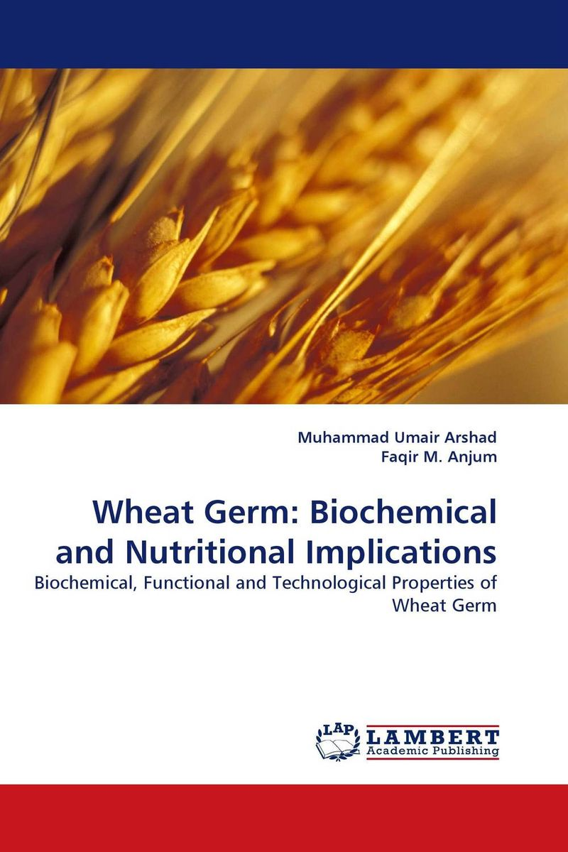 Wheat Germ: Biochemical and Nutritional Implications purnima sareen sundeep kumar and rakesh singh molecular and pathological characterization of slow rusting in wheat