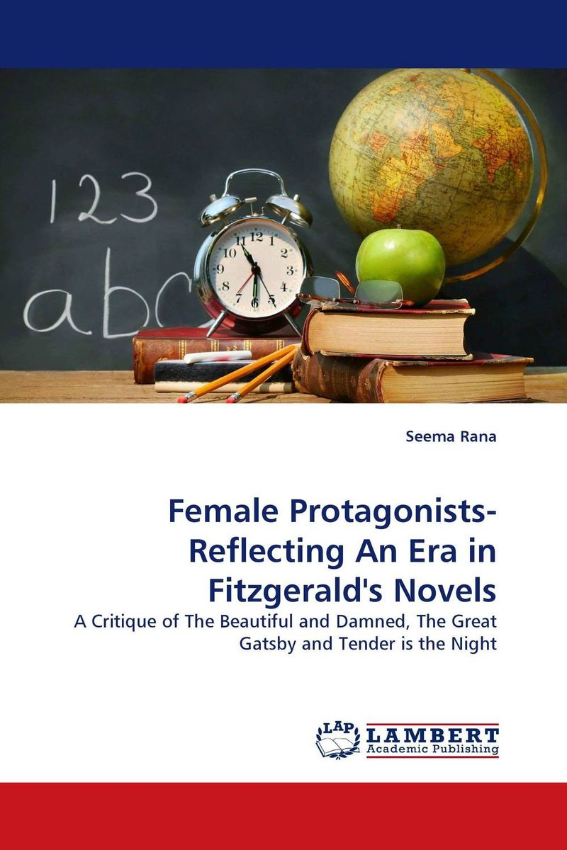 Female Protagonists-Reflecting An Era in Fitzgerald''s Novels emerging image of women in virginia woolf's novels