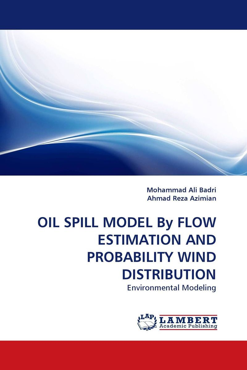 OIL SPILL MODEL By FLOW ESTIMATION AND PROBABILITY WIND DISTRIBUTION silent spill – the organization of an industrial crisis
