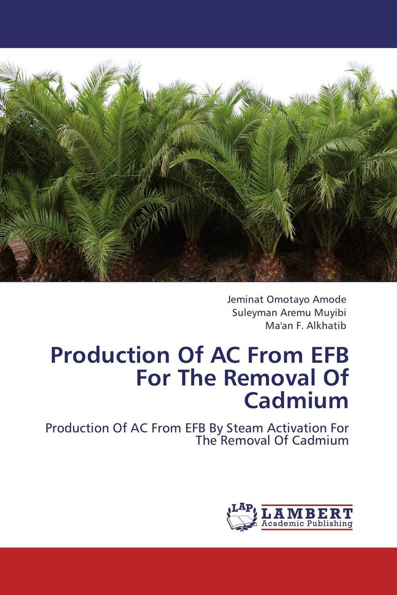 Production Of AC From EFB For The Removal Of Cadmium adding value to the citrus pulp by enzyme biotechnology production