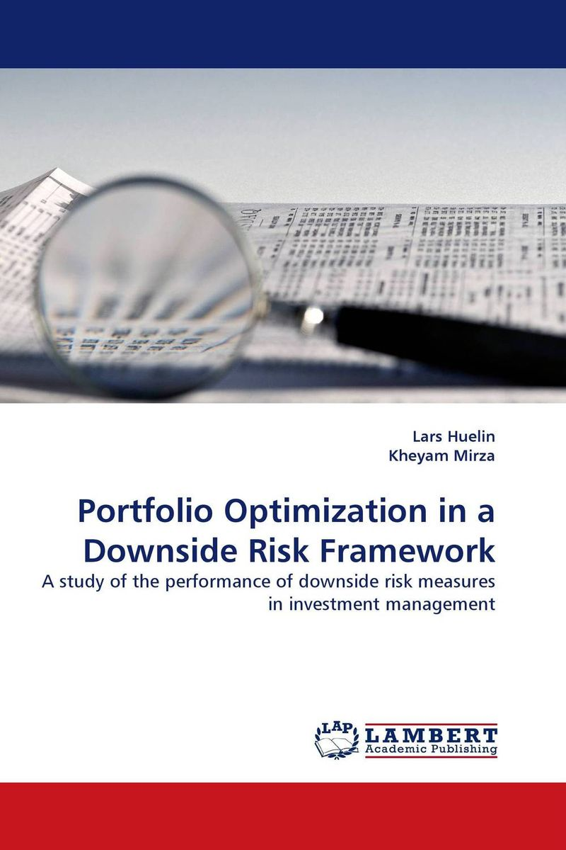 Portfolio Optimization in a Downside Risk Framework koning jan de high returns from low risk