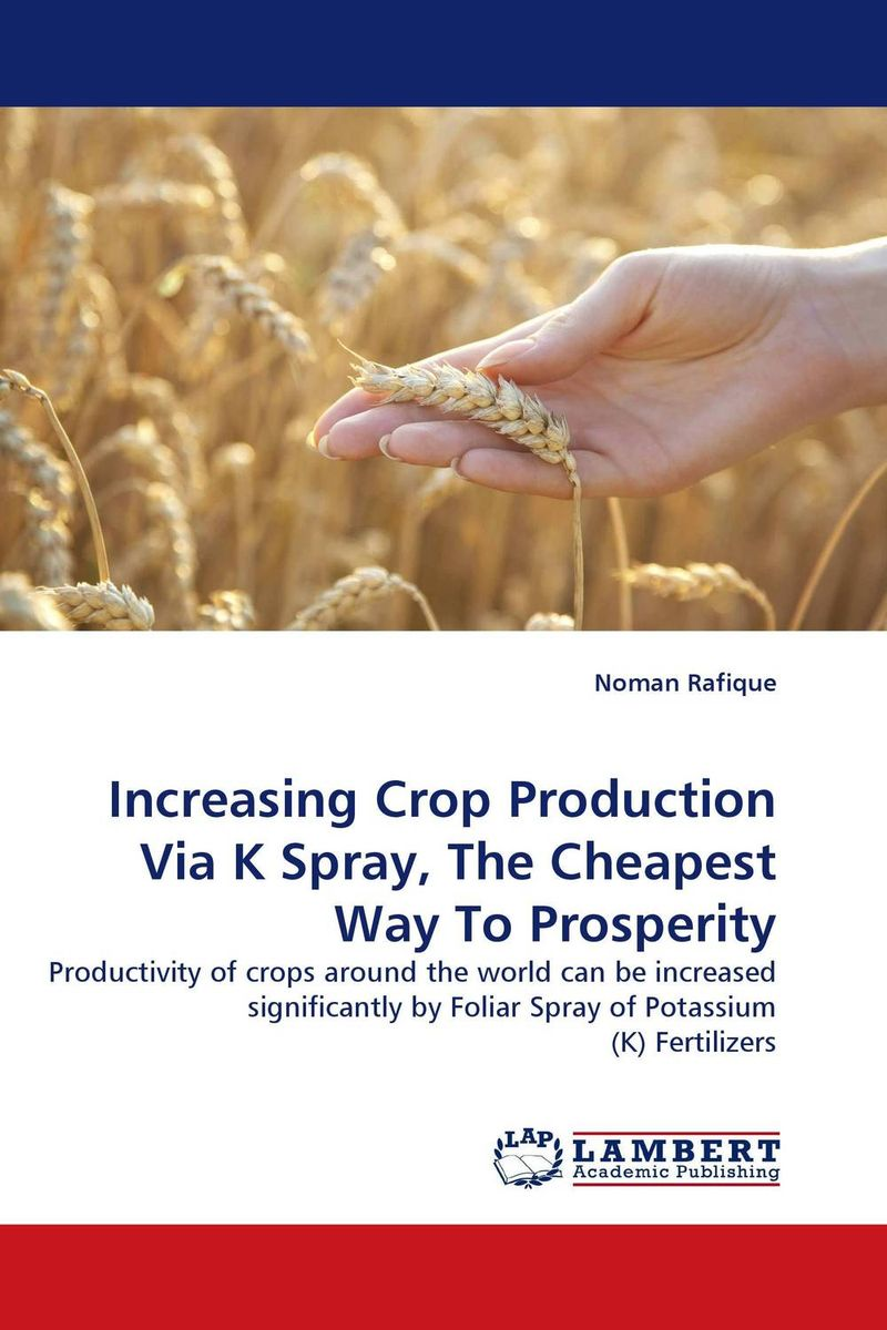 Increasing Crop Production Via K Spray, The Cheapest Way To Prosperity