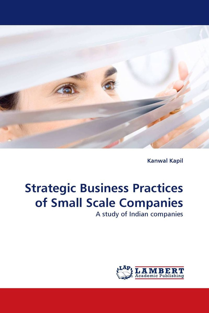Strategic Business Practices of Small Scale Companies the strategic value of ict for swedish business leadership
