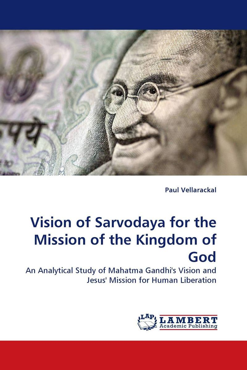 Vision of Sarvodaya for the Mission of the Kingdom of God mike bonem in pursuit of great and godly leadership tapping the wisdom of the world for the kingdom of god