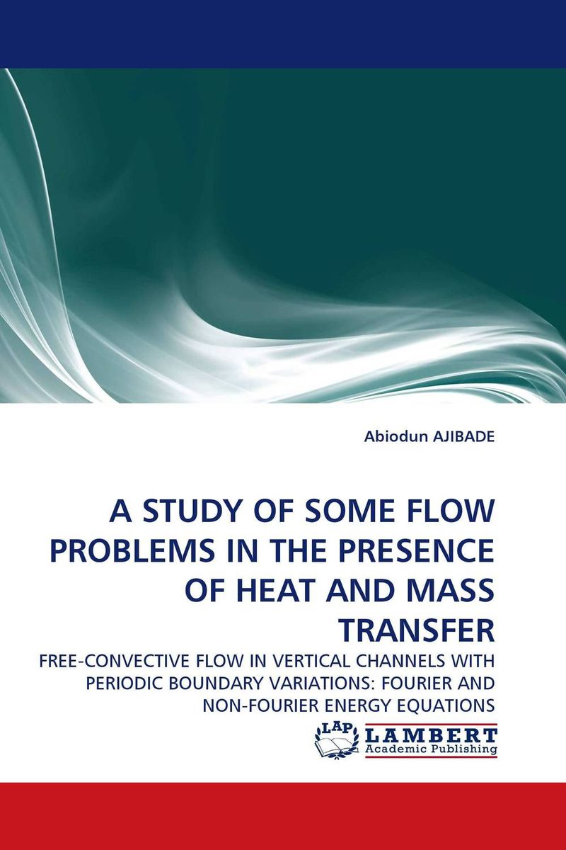 A STUDY OF SOME FLOW PROBLEMS IN THE PRESENCE OF HEAT AND MASS TRANSFER