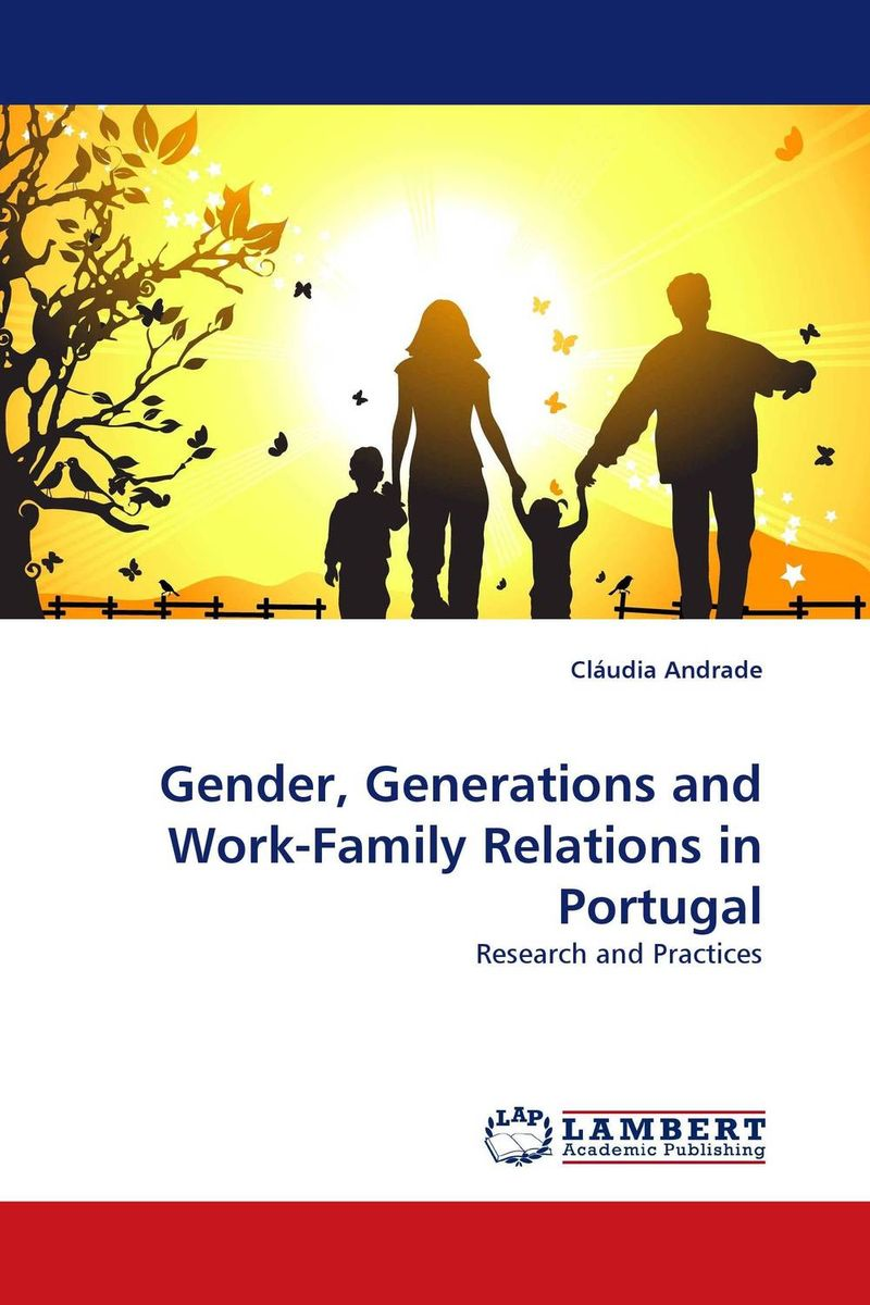 Gender, Generations and Work-Family Relations in Portugal migrant gender ideologies and relations