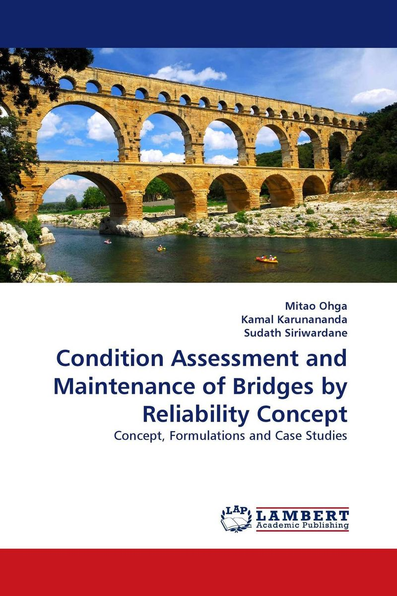 Condition Assessment and Maintenance of Bridges by Reliability Concept asmaa chouairi mohamed el ghorba and abdelkader benali reliability and maintenance analysis of complex industrial systems