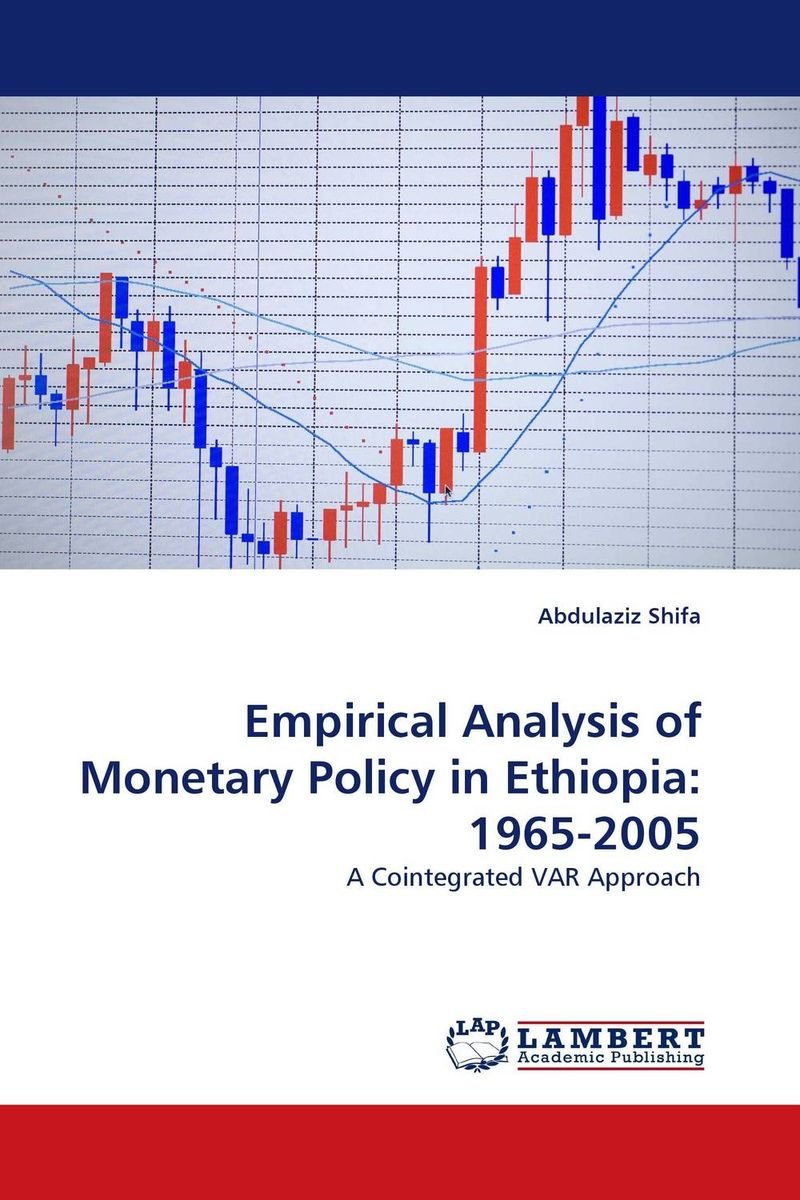 Empirical Analysis of Monetary Policy in Ethiopia: 1965-2005 managing the store