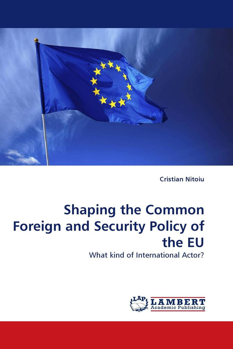 Shaping the Common Foreign and Security Policy of the EU the counterlife