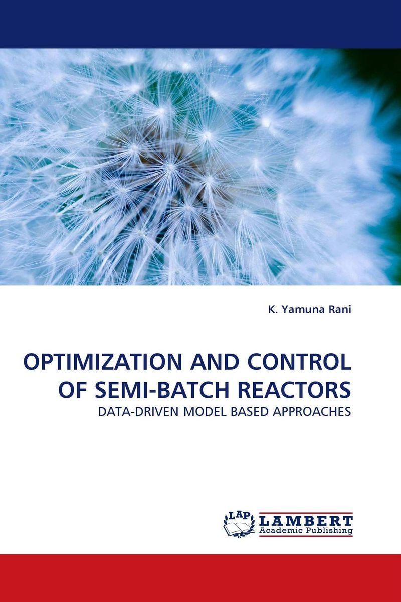 OPTIMIZATION AND CONTROL OF SEMI-BATCH REACTORS driven to distraction