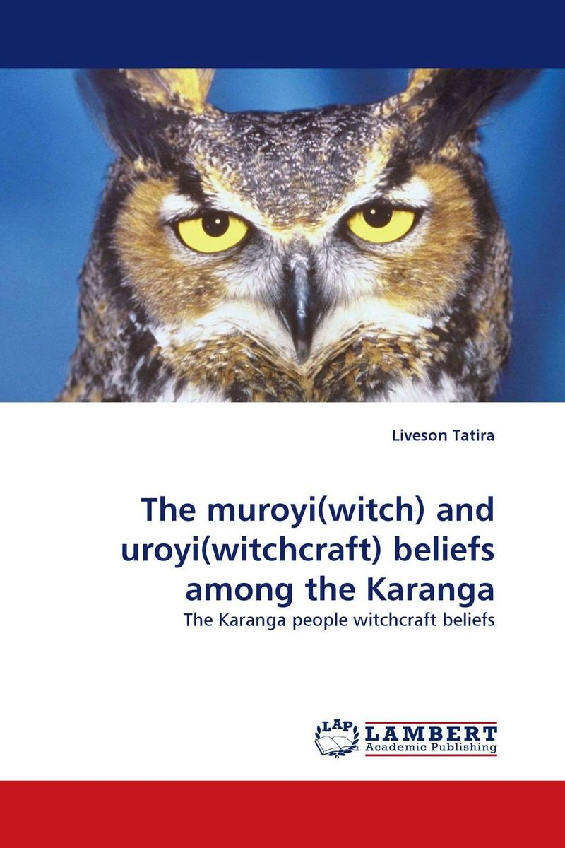 The muroyi(witch) and uroyi(witchcraft) beliefs among the Karanga pillywiggins and the tree witch