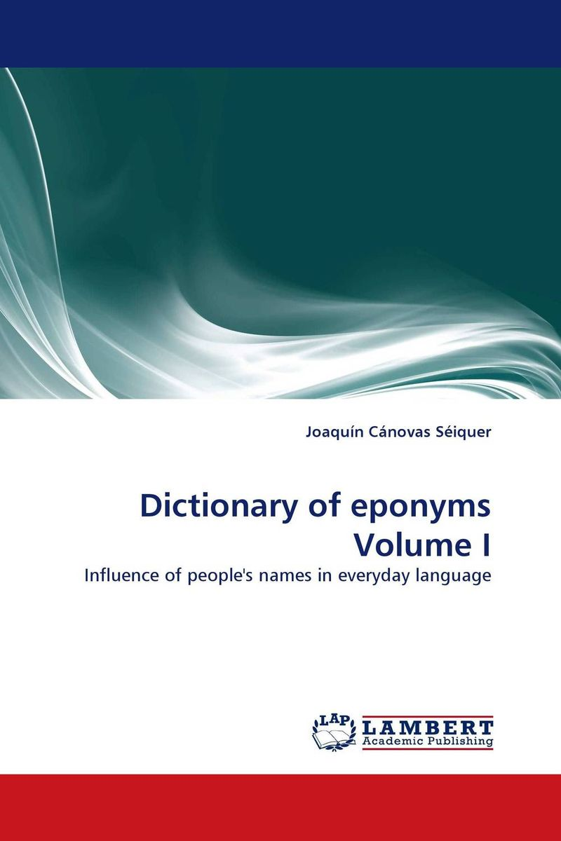 Dictionary of eponyms Volume I the disappearing dictionary a treasury of lost words