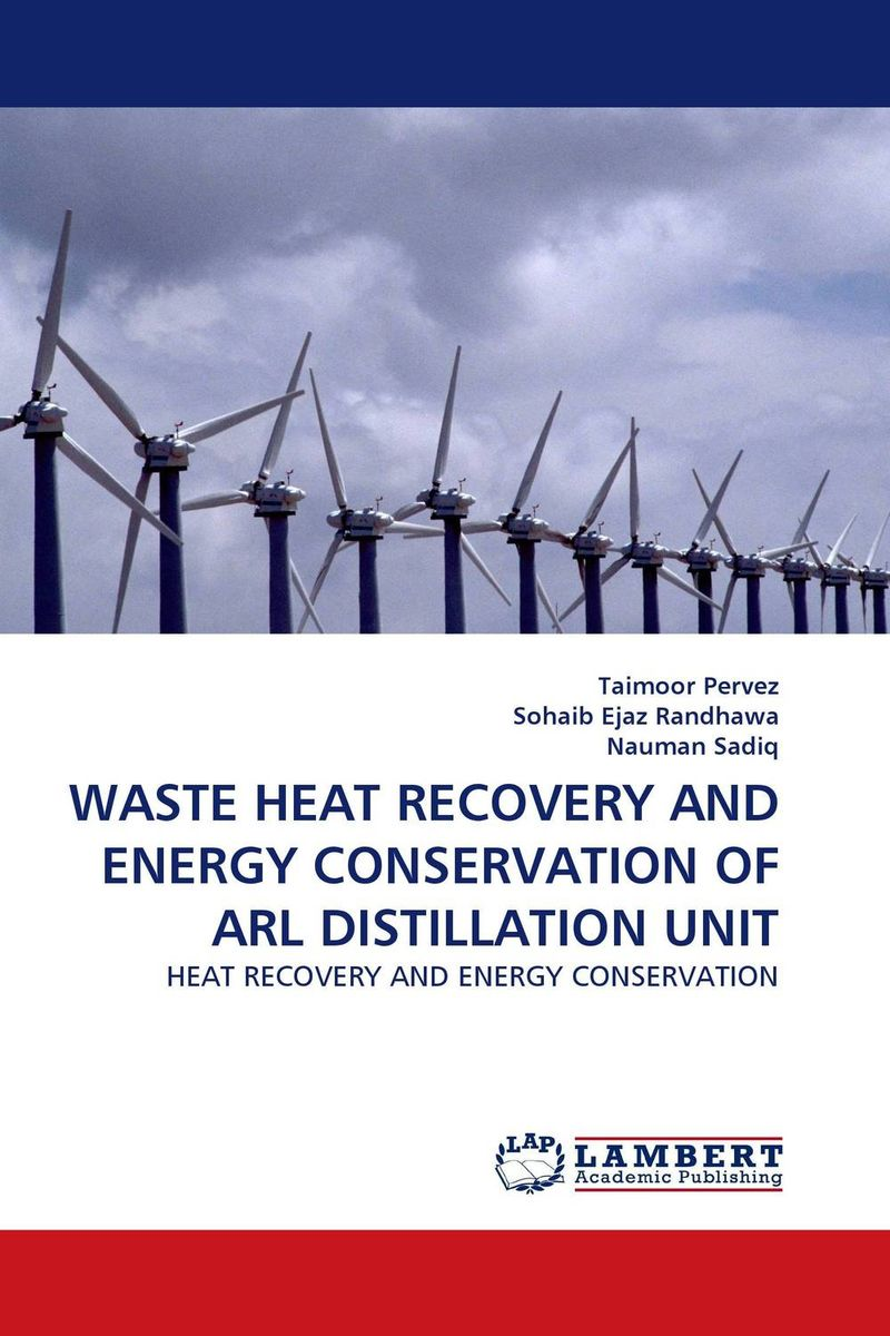 WASTE HEAT RECOVERY AND ENERGY CONSERVATION OF ARL DISTILLATION UNIT waste heat recovery and energy conservation of arl distillation unit