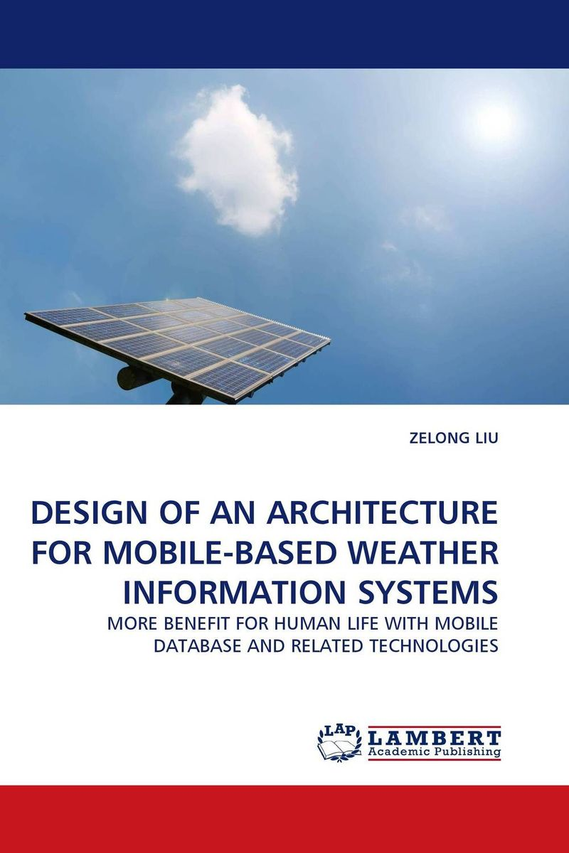 DESIGN OF AN ARCHITECTURE FOR MOBILE-BASED WEATHER INFORMATION SYSTEMS a group agent architecture based on fipa and ontology