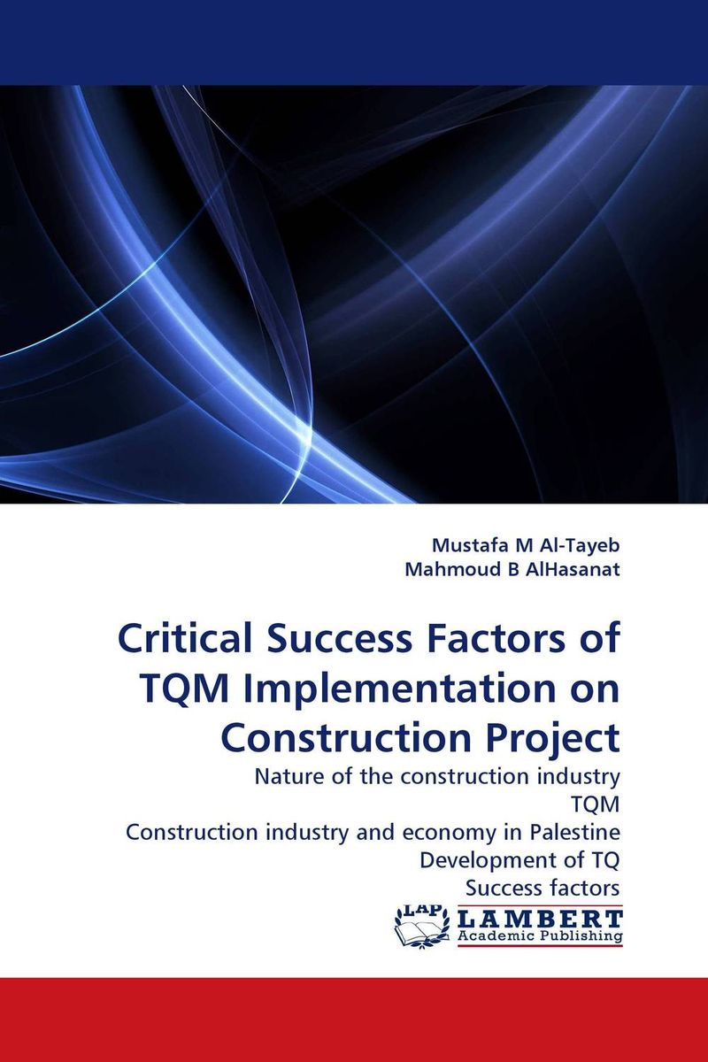 Critical Success Factors of TQM Implementation on Construction Project palestinian economics its limitation and the prospect of success
