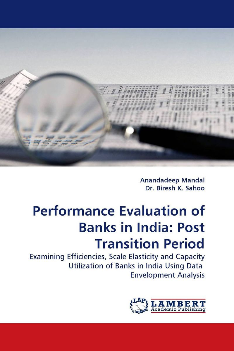 Performance Evaluation of Banks in India: Post Transition Period empirical evaluation of operational efficiency of major ports in india