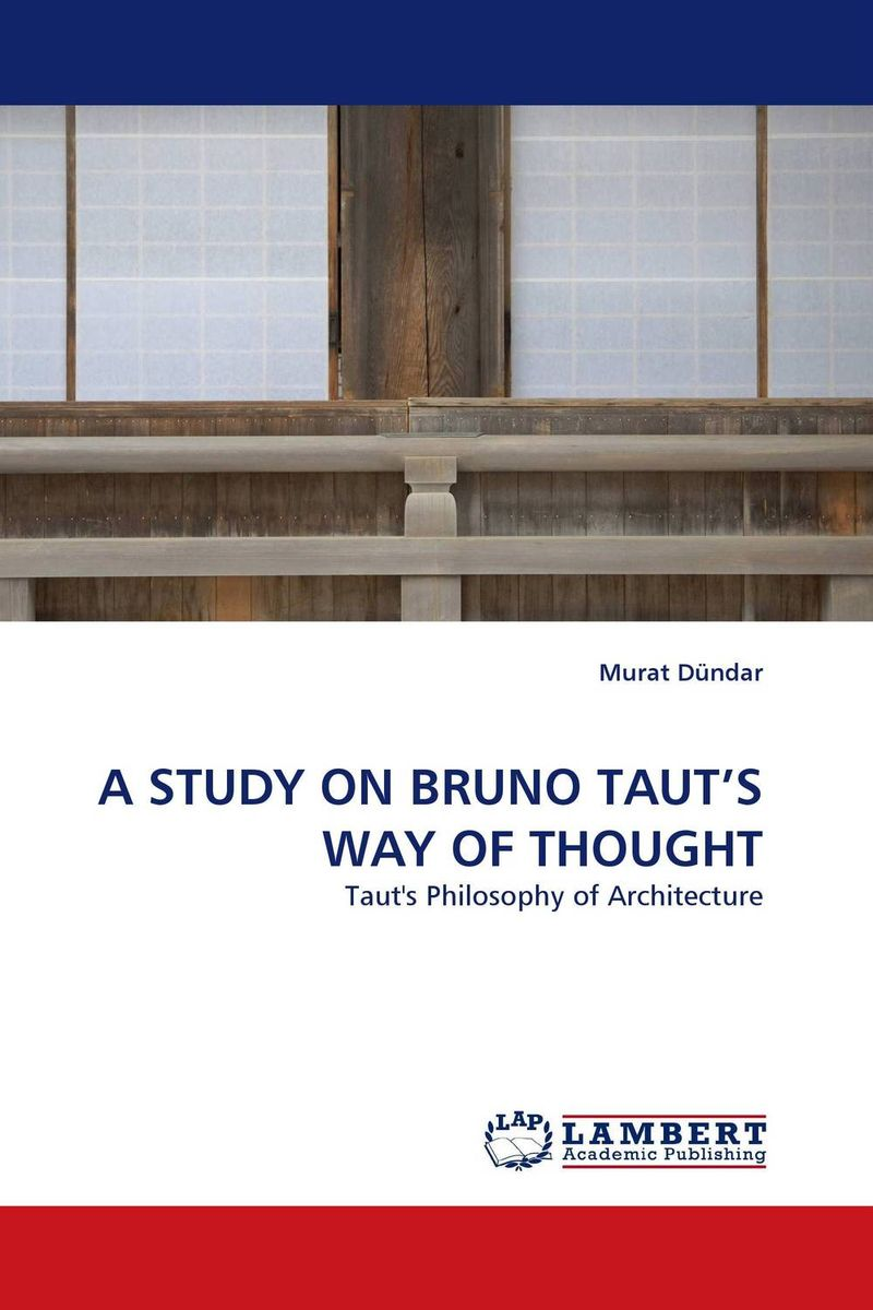 A STUDY ON BRUNO TAUT''S WAY OF THOUGHT a study of the religio political thought of abdurrahman wahid