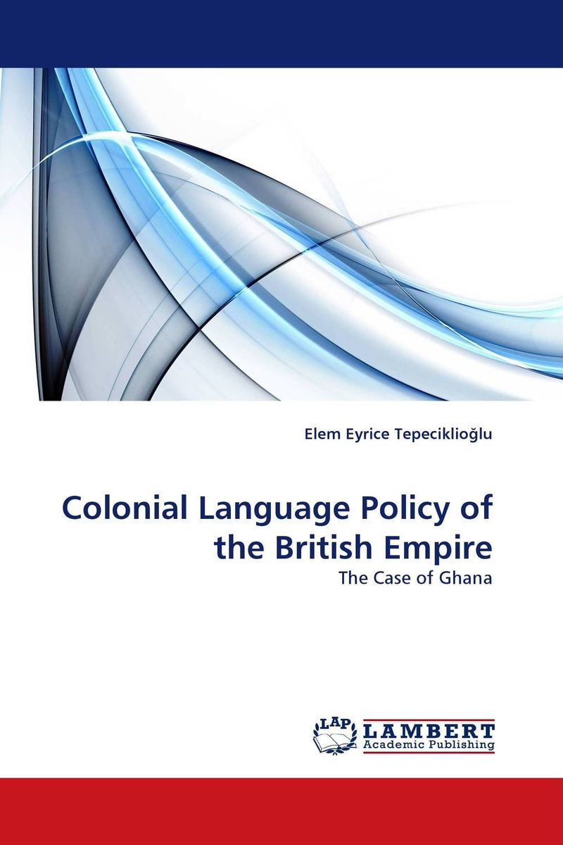 цена на Colonial Language Policy of the British Empire