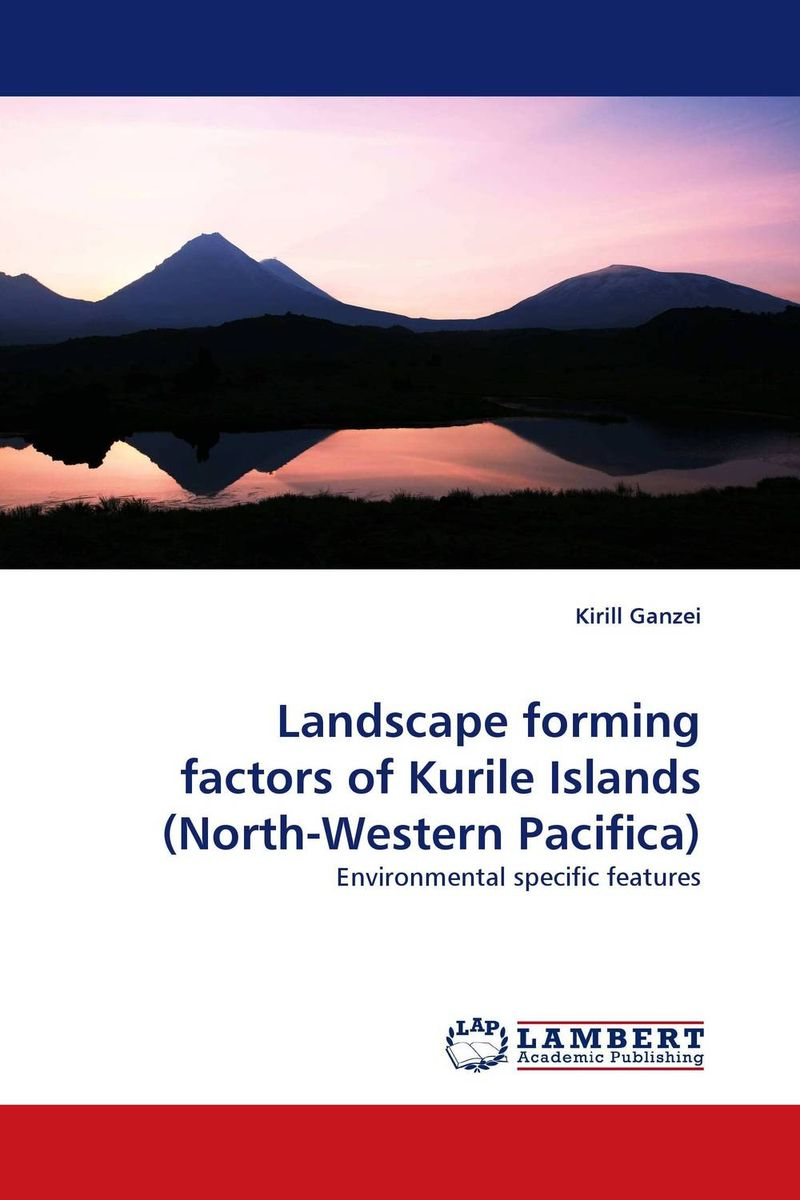 Landscape forming factors of Kurile Islands (North-Western Pacifica)