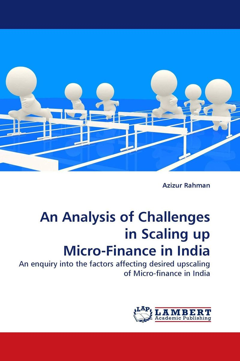 An Analysis of Challenges in Scaling up Micro-Finance in India jaynal ud din ahmed and mohd abdul rashid institutional finance for micro and small entreprises in india
